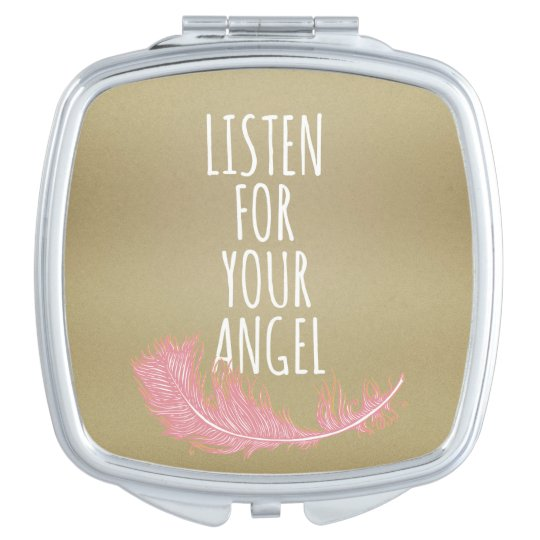 Inspirational listen for your angel Quote Compact Mirrors