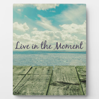 Inspirational Live in the Moment Affirmation Quote Plaque