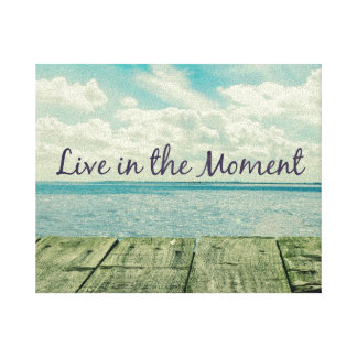 Inspirational Live in the Moment Quote Canvas Print