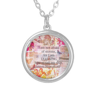 Inspirational Louisa May Alcott STORM quote Silver Plated Necklace
