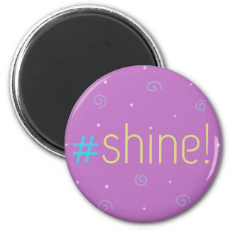 Inspirational magnet - pink Hashtag Mag #shine!