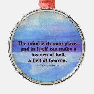Inspirational Milton quote Paradise Lost Metal Ornament