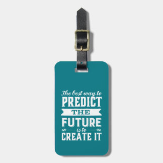Inspirational Motivation Quote Create The Future Luggage Tag