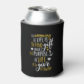 Inspirational Motivation Quote The Meaning Of Life Can Cooler
