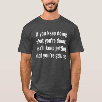 Inspirational motivational quote t-shirt