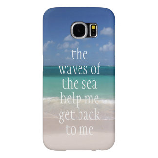 Inspirational Motivational Quote Waves of the sea Samsung Galaxy S6 Case