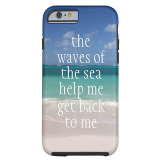 Inspirational Motivational Quote Waves of the sea Tough iPhone 6 Case