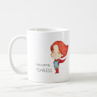 Inspirational mug: Become Fearless Coffee Mug