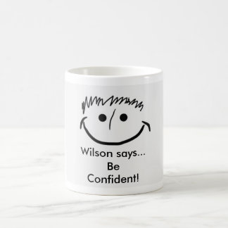 Inspirational Mug Wilson says... Be Confident!