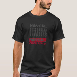 "Inspirational ""Never give up"" monogramed T-Shirt"