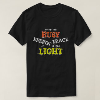 Inspirational phrase about light T-Shirt
