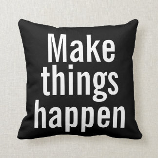 Inspirational Pillow - Make Things Happen