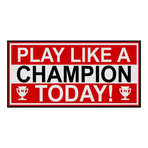Inspirational Play Like A Champion Today Poster Zazzle Ca