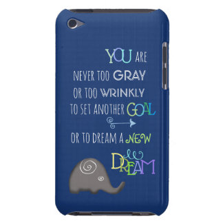 Inspirational Poetic Elephant Never Too Old iPod Touch Case