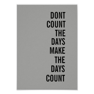"Inspirational Poster ""Don't count the days"""