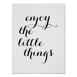 "Inspirational Poster ""enjoy the little things"""