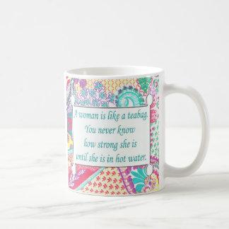 Inspirational Quote, A woman is like a teabag, Mug