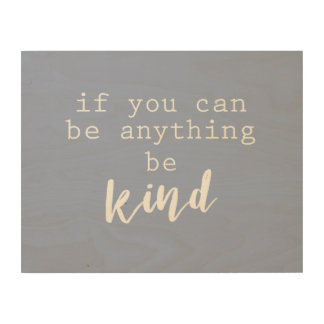 inspirational quote be kind on wood panel wall art