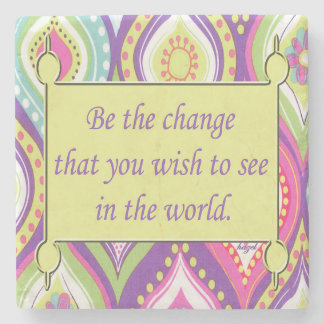 Inspirational Quote, Be The Change You Wish To See Stone Coaster