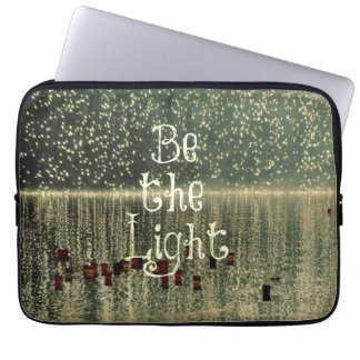 Inspirational Quote: Be the Light Laptop Sleeve