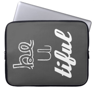 Inspirational Quote: Be-U-Tiful Laptop Sleeve