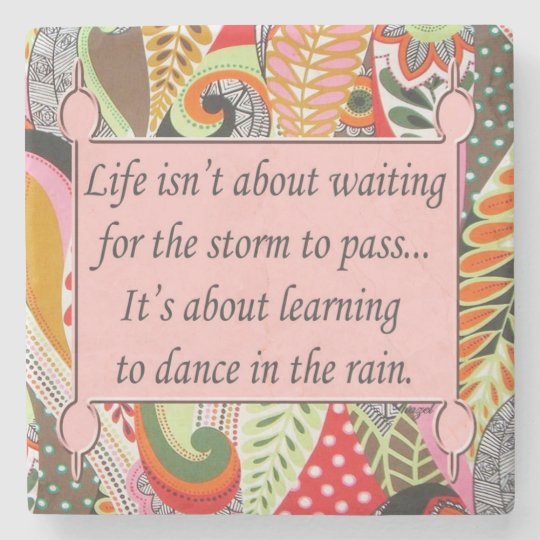 Inspirational Quote, Dance In The Rain Stone Beverage Coaster