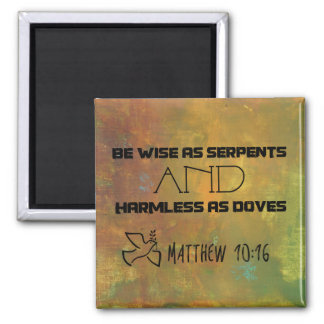 Inspirational Quote From Matthew 10:16 Square Magnet