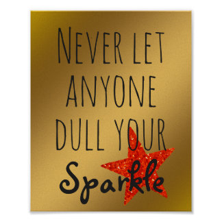 Inspirational Quote | Gold Never Dull Your Sparkle Poster