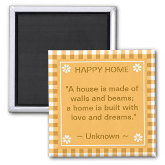 Inspirational Quote - Happy Home Square Magnet