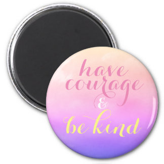 Inspirational Quote Have Courage & Be Kind Clouds 2 Inch Round Magnet