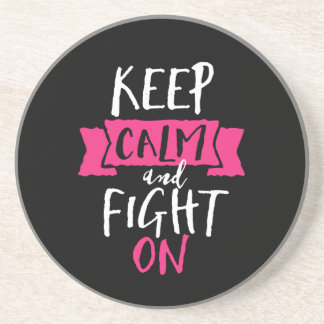 Inspirational Quote Keep Calm and Fight On Coaster