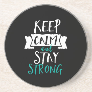 Inspirational Quote Keep Calm Stay Strong Survivor Coaster