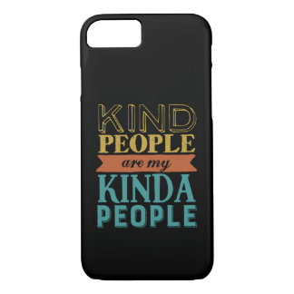 Inspirational Quote Kindness and Being Kind iPhone 8/7 Case