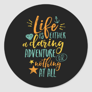 Inspirational Quote Life Is A Daring Adventure Classic Round Sticker