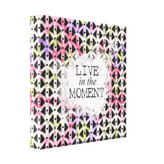 inspirational quote Live in the Moment Canvas Print