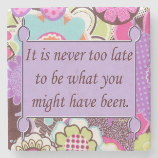 Inspirational Quote, Never too late to be Stone Coaster