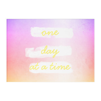 inspirational quote one day at a time on acrylic acrylic print