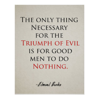 Inspirational Quote Poster If Good Men do Nothing
