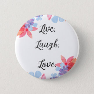 Inspirational Quote Poster, Live Love Laugh Art 2 Inch Round Button