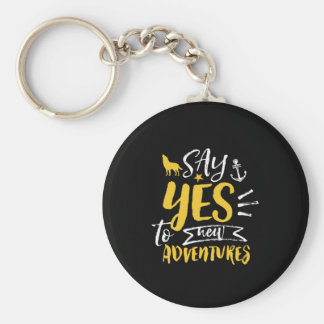 Inspirational Quote Say Yes To New Adventures Keychain
