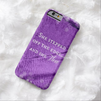 Inspirational Quote: She Stepped off the Edge and Barely There iPhone 6 Case