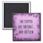 Inspirational Quote: She Stepped off the Edge and Fridge Magnets