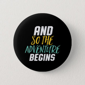 Inspirational Quote So The Adventure Begins 2 Inch Round Button