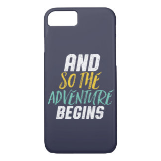 Inspirational Quote So The Adventure Begins iPhone 8/7 Case