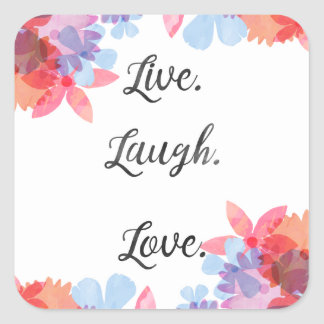 Inspirational Quote Sticker, Live Love Laugh Art Square Sticker