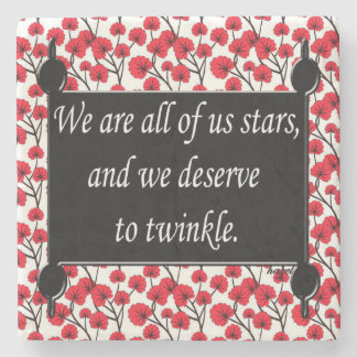 Inspirational Quote, We are all of us stars Stone Coaster