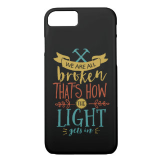 Inspirational Quote We're Broken Nobody Is Perfect iPhone 8/7 Case