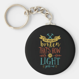 Inspirational Quote We're Broken Nobody Is Perfect Keychain