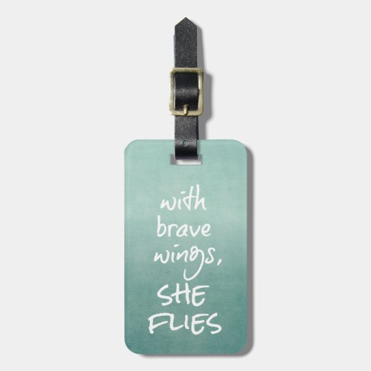 Inspirational Quote: With Brave Wings, She Flies Bag Tag
