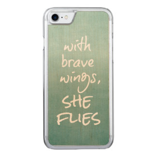 Inspirational Quote: With Brave Wings, She Flies Carved iPhone 8/7 Case